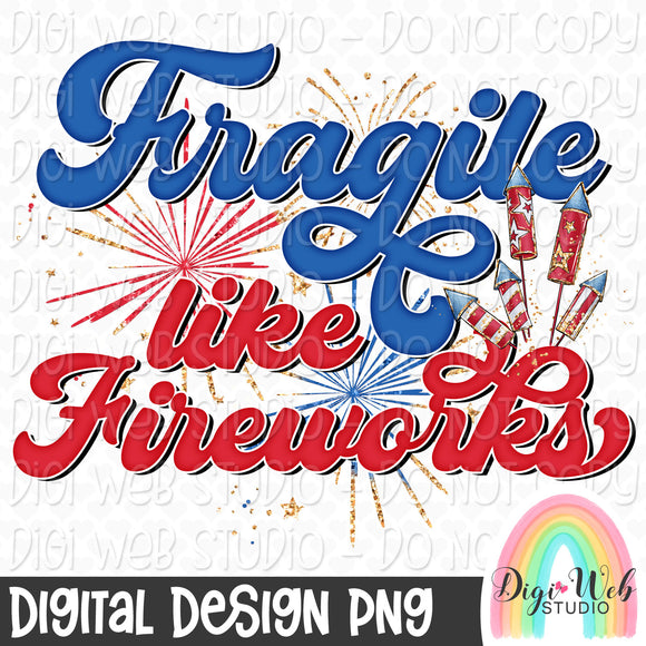 Fragile Like Fireworks - Digital Sublimation Printable