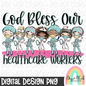 God Bless Our Healthcare Workers - Digital Sublimation Printable