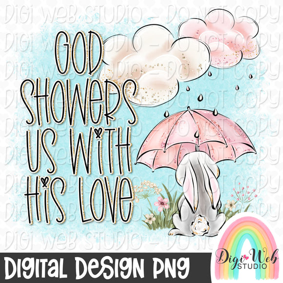 God Showers Us With His Love - Digital Sublimation Printable