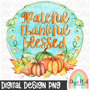 Grateful Thankful Blessed - Fall, Thanksgiving Digital Sublimation Printable