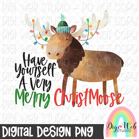 Have Yourself A Very Merry Christmoose - Digital Sublimation Printable