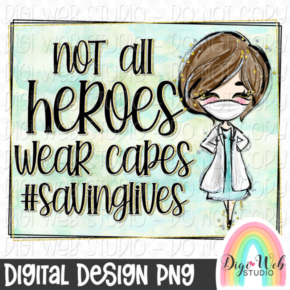 Not All Heroes Wear Capes 1 - Digital Sublimation Printable