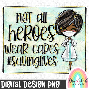 Not All Heroes Wear Capes 2 - Digital Sublimation Printable