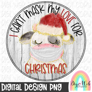I Can't Mask My Love For Christmas Cow - Digital Sublimation Printable