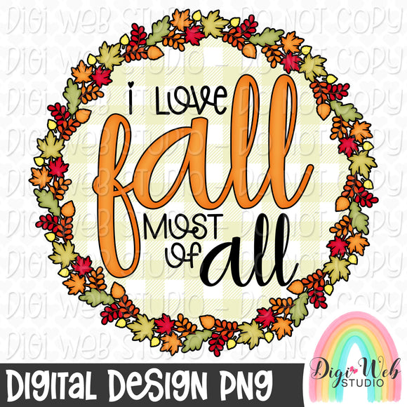 I Love Fall Most Of All - Digital Sublimation Printable
