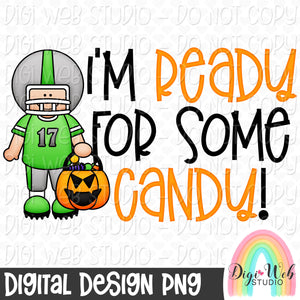 I'm Ready For Some Candy 1 - Halloween Digital Sublimation Printable