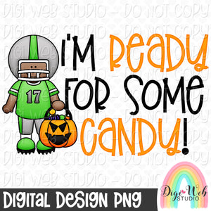 I'm Ready For Some Candy 2 - Halloween Digital Sublimation Printable