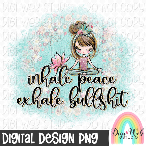 Inhale Peace Exhale Bullshit 2 - Digital Sublimation Printable