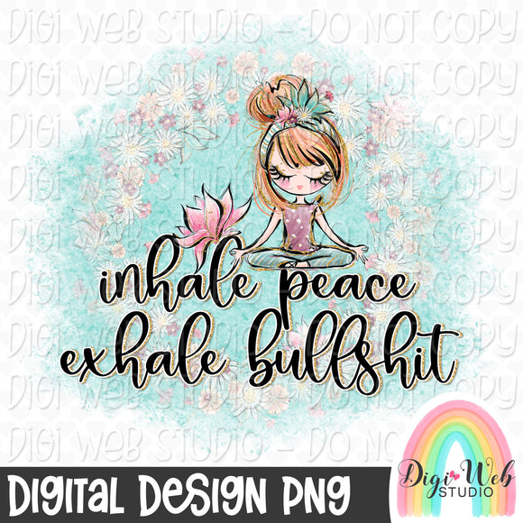 Inhale Peace Exhale Bullshit 3 - Digital Sublimation Printable