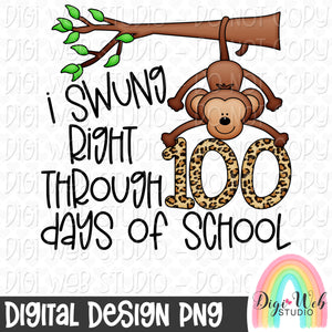 I Swung Right Through 100 Days of School - Digital Sublimation Printable