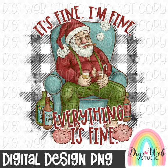 It's Fine I'm Fine Everything Is Fine - Santa Digital Sublimation Printable