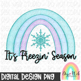 It's Freezin' Season Rainbow - Digital Sublimation Printable
