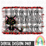 It's Ok I'm Ok Everything Is Ok Christmas Cat - Digital Sublimation Printable