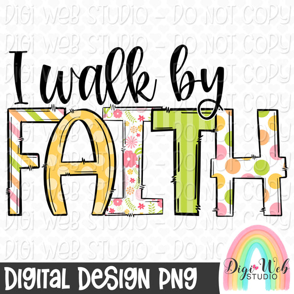 I Walk By Faith - Digital Sublimation Printable