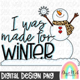 I Was Made For Winter Snowman - Digital Sublimation Printable