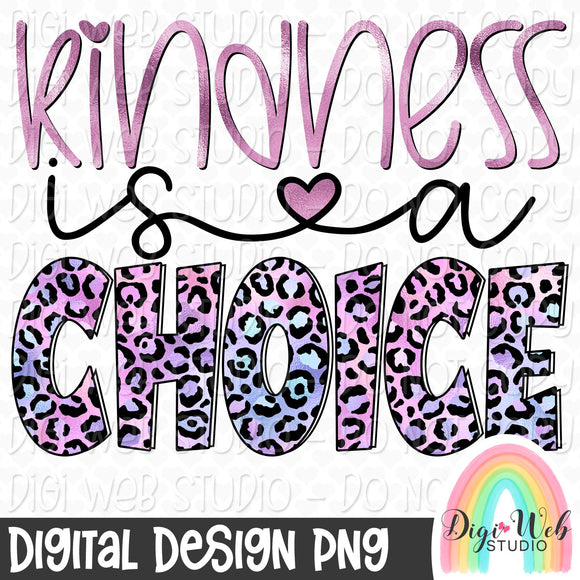 Kindness Is A Choice 2 - Digital Sublimation Printable