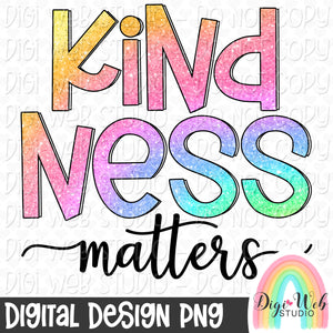 Kindness Matters 3 - Digital Sublimation Printable
