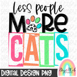 Less People More Cats - Digital Sublimation Printable