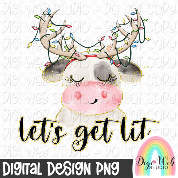 Let's Get Lit Heifer - Digital Sublimation Printable