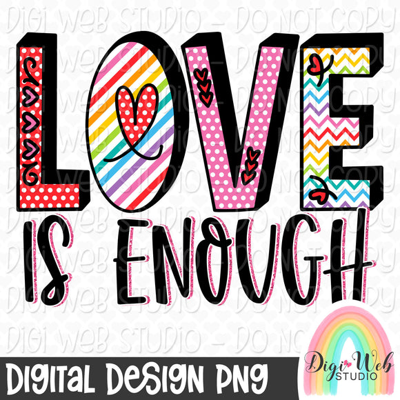Love Is Enough - Digital Sublimation Printable