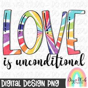 Love Is Unconditional - Digital Sublimation Printable
