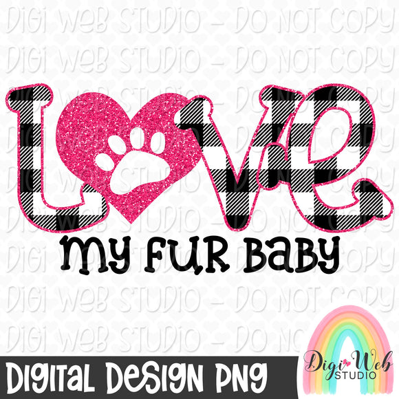 Love My Fur Baby - Digital Sublimation Printable