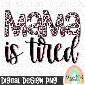 Mama Is Tired - Digital Sublimation Printable