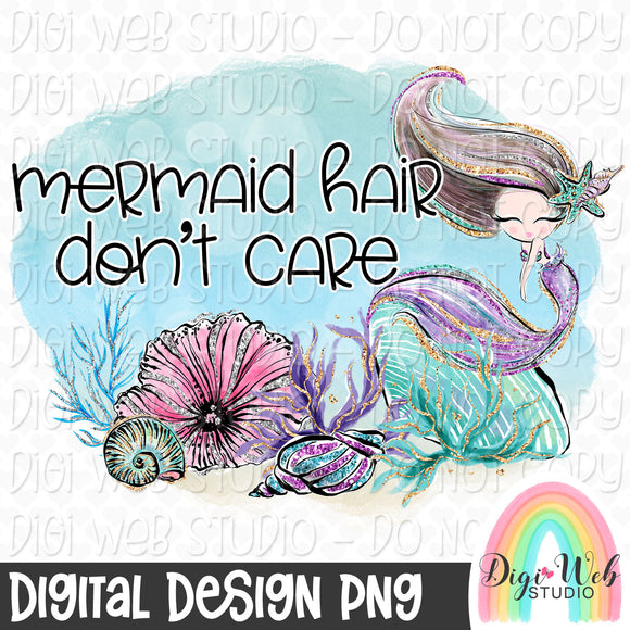 Mermaid Hair Don't Care - Digital Sublimation Printable