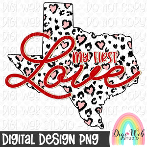 My First Love Texas - Digital Sublimation Printable