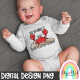 My Mommy Is Just A Little Crabby - Digital Sublimation Printable