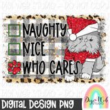 Naughty Nice Who Cares Cat - Digital Sublimation Printable