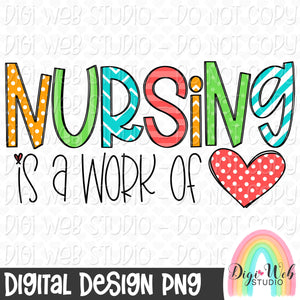 Nursing Is A Work of Heart - Digital Sublimation Printable