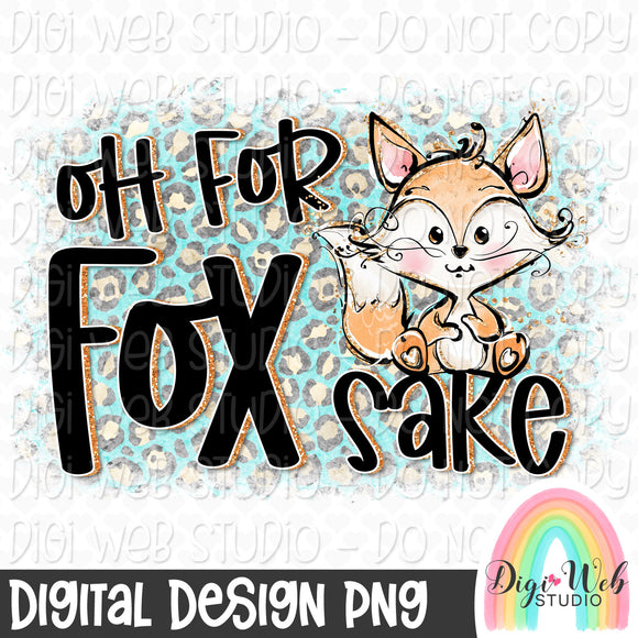 Oh For Fox Sake - Digital Sublimation Printable