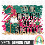 On The Nice List And I Gnome It - Digital Sublimation Printable