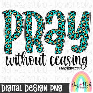 Pray Without Ceasing 2 - Digital Sublimation Printable