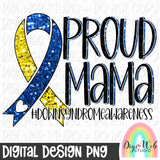 Proud Mama Down Syndrome Awareness - Digital Sublimation Printable