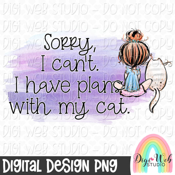 Sorry I Can't I Have Plans With My Cat 3 - Digital Sublimation Printable