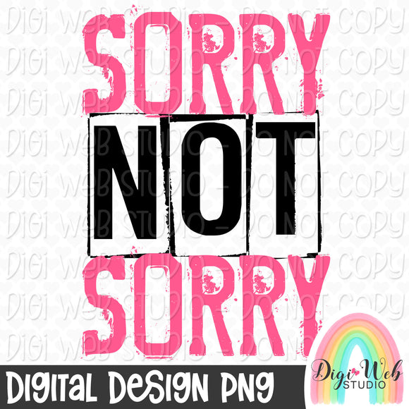 Sorry Not Sorry - Digital Sublimation Printable