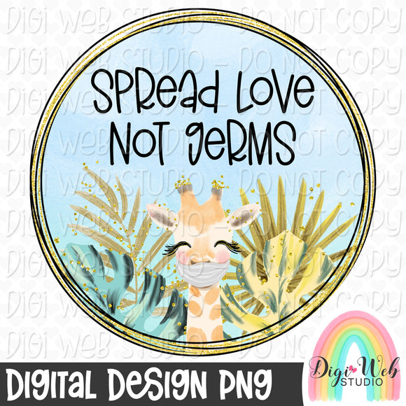 Spread Love Not Germs Giraffe 1 - Digital Sublimation Printable
