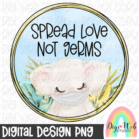 Spread Love Not Germs Elephant 3 - Digital Sublimation Printable