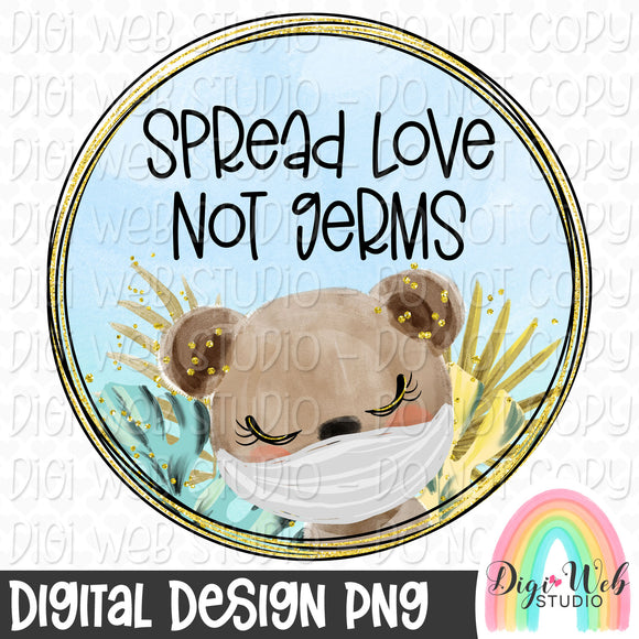 Spread Love Not Germs Bear 4 - Digital Sublimation Printable