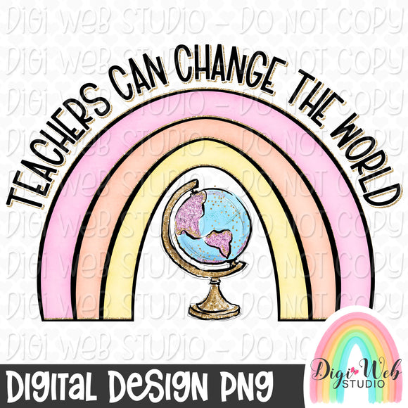 Teachers Can Change The World - Digital Sublimation Printable