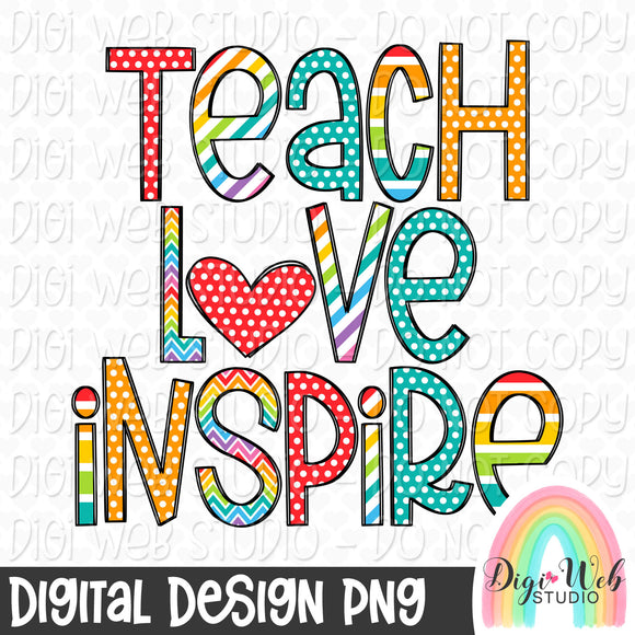 Teach Love Inspire - Digital Sublimation Printable