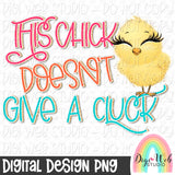This Chick Doesn't Give A Cluck - Digital Sublimation Printable