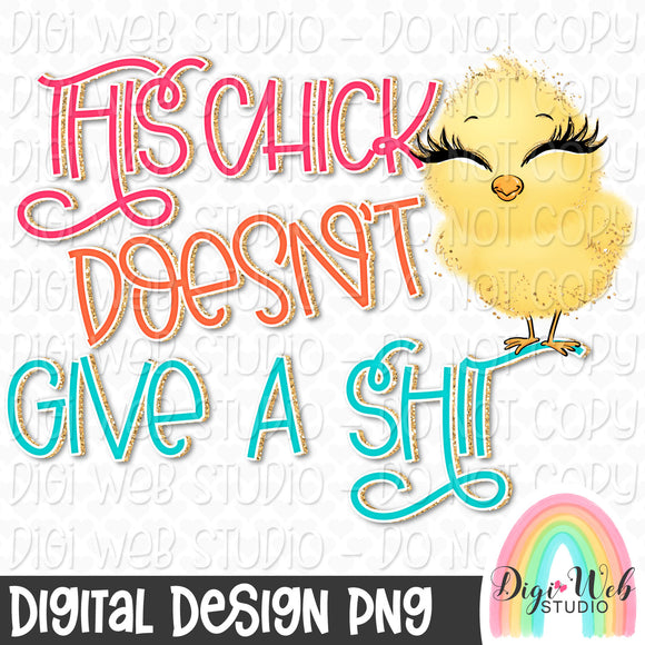 This Chick Doesn't Give A Shit - Digital Sublimation Printable