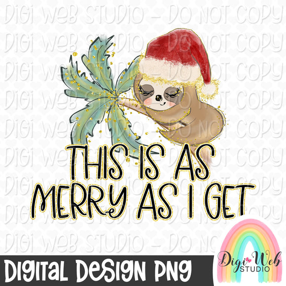 This Is As Merry As I Get Sloth - Digital Sublimation Printable