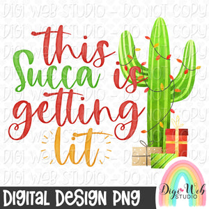 This Succa Is Getting Lit - Digital Sublimation Printable