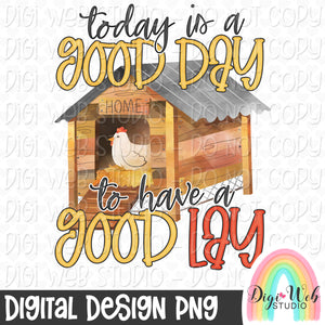 Today Is A Good Day To Have A Good Lay - Digital Sublimation Printable