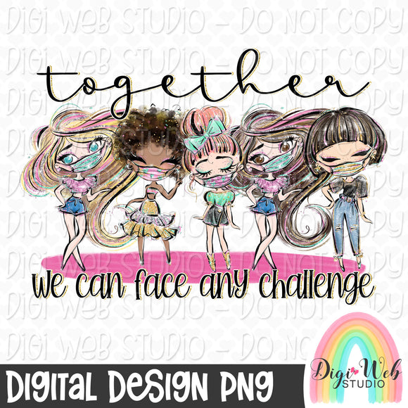 Together We Can Face Any Challenge - Digital Sublimation Printable