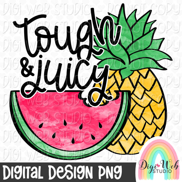 Tough & Juicy - Digital Sublimation Printable
